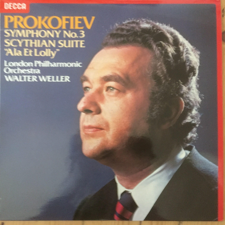 SXL 6852 Prokofiev Symphony No. 3 / Scythian Suite / Weller / LSO