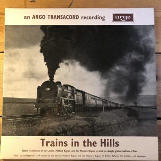 ZTR 109 Argo Transachord Trains in the Hills