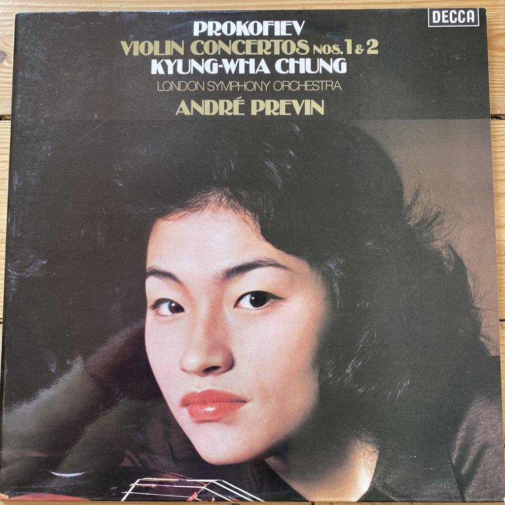 SXL 6773 Prokofiev Violin Concertos 1 & 2 / Kyung-Wha Chung / Previn / LSO