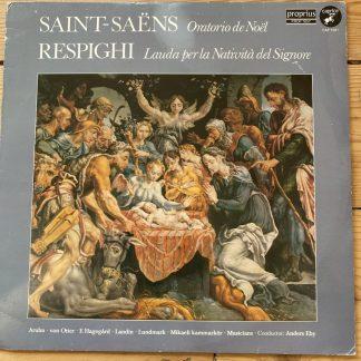 CAP 1261 Saint-Saëns / Respighi Oratorio De Noël